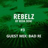 REBELZ#3.GUEST MIX: BAD RI.01-NOV-2018