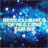 Best Club Hits Of All Time (Top 50)