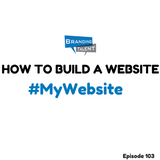 Branding Talent | Video Podcast 103: How To Build A Website