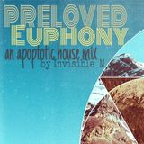PRELOVED EUPHONY: an apoptotic house mix