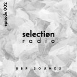selectiøn radio - Episode 002 | by BBP SOUNDS