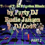 Party DJ Rudie Jansen & DJ C.o.d.O. - To Good To Be Forgotten Hitmix Vol 2 (Section The Best Mix)