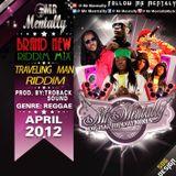 TRAVELING MAN RIDDIM MIX BY MR MENTALLY (APRIL 2012)