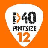 The i40 Pintsize Show - Episode 12