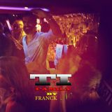 TI#FAMILY#AUGUST# 2015# MIXED BY FRANCK.N#