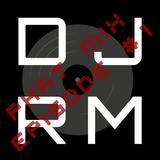DJ RM - PhatMix Episode #1