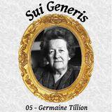 Sui Generis 05 - Germaine Tillon