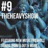 The Heavy Show Episode 9