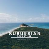 suburbian pres. departure (sept. 2017)