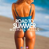 #RoadToSummer - @Michael_Walls (House, Dance, Tech, Deep House) // Live Mix