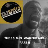 The 10 Minute Wakeup Mix - PART II