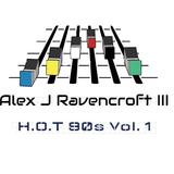 Alex J Ravencroft III - H.O.T 90s Vol.1.
