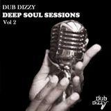 DUB DIZZY - DEEP SOUL SESSIONS Vol 2