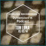 03/02/14: DymensionFM Podcast - Tom Luka