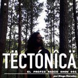 Tectónica Radio - El Propio Radio Show 001 por Diego Morales
