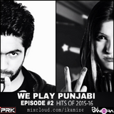 DJ PRK & DJ VANORA Presents WE PLAY PUNJABI EPISODE #2