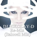 DJ NIKOLAY-D Re-Mix (Italocell Mix)