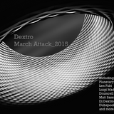 Dj Dextro_March Attack_2015