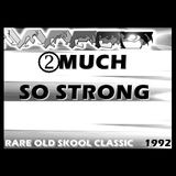2Much Feat Kool-E - So Strong (1992)