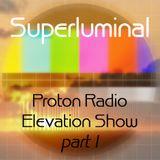 Superluminal @ Proton Radio (Elevation Show)