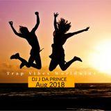 Trap Vibes Worldwide 30 Minute Aug DJ J da Prince Mix