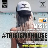 #TIMH106_W52 - Live from Magistrat Club Netherlands  | Moses pres. This is my house