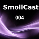 SmollCast 004