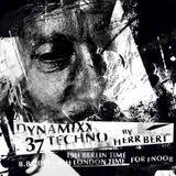 Herr Bert - DYNAMIXX TECHNO #37 for fnoob 08.08.2015