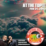 JAMROCK RADIO FEB 21, 2013: AT THE TOP!!!