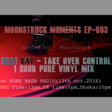 Moonstruck Moments Ep:003 [Reat Kay Takes Over Control Vinyl Set]MoreBass Radio