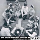 The Truth Podcast Episode #4