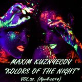 Maxim Kuznyecov - KOLORS OF THE NIGHT Vol.02. (2014-April)