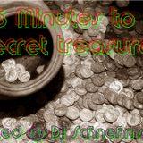 15 Minutes to secret treasure ;-)