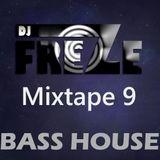 Mixtape 9 [Bass House]