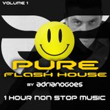 PURE FLASHOUSE vol 01 - By Adriano Goes