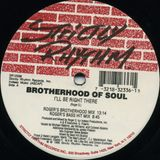 (1995) Brotherhood Of Soul - I'll Be Right There