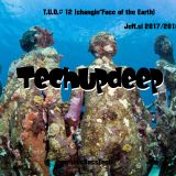 TechUpDeep12(changing face of the Earth)