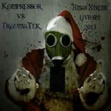 Kompressor vs TraumaTek-Xmas Xtreme 2013 live set
