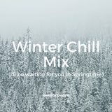 Dindo B's Winter Chill Mix (I'll Be Waiting for You in Springtime)