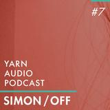Yarn Audio Podcast #07 – Simon/off