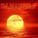 LIQUID SHOWDOWN *VOLUME 2*   MIXED BY DJ MARKIE P
