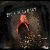 Zed's Dead. Baby.
