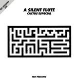 Test Pressing 014 / A Silent Flute / Cactus Especial