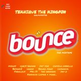 BOUNCE :: The Mixtape - DJ @ALMcFOSTER (aka Teknique The Kingpin)