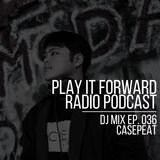Play It Forward Ep. 036 [Deep House] w/Casepeat - 09/22/17