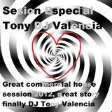 Great commercial house session, great story finally tony DJ Valencia 23-10-2012