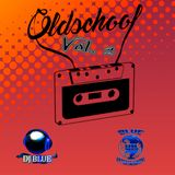 OLDSCHOOL VOL 2 By DJ BLUE @BlueUpEnt