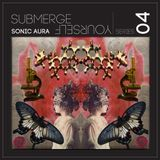 Sonic Aura - Into The Ether @ Submerge Yourself Series Part 04