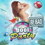 Alessandro D' Agostino pres. Be Bad Pool Party Session 2015