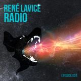 René LaVice Radio - Episode 004